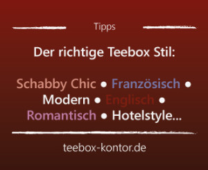 Der Teebox Berater - eine Stilfrage