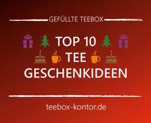 Tee-Geschenkideen-Top10 Bestenliste auf teebox-kontor.de