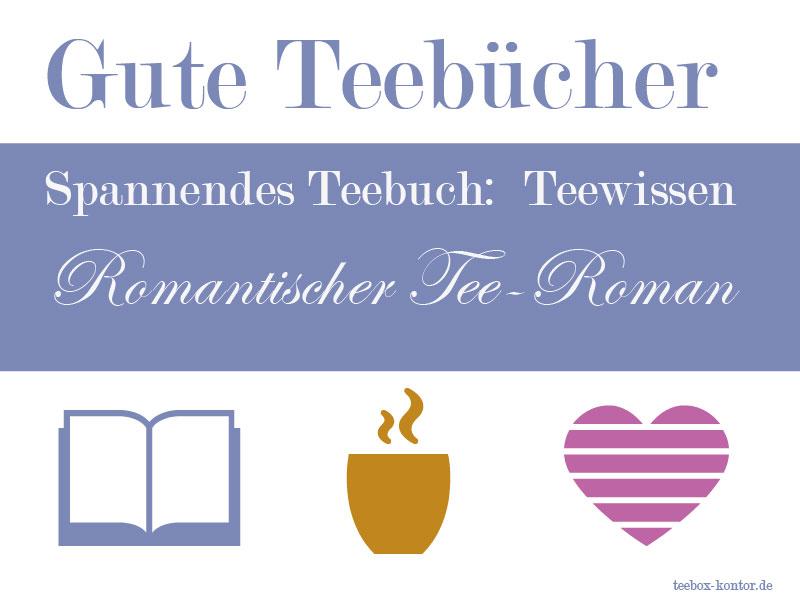 Gute Bücher über Tee: Fachbücher und romantische Romane